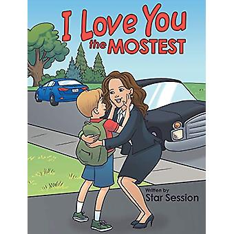I Love You the Mostest by Star Session - 9781489706249 Book