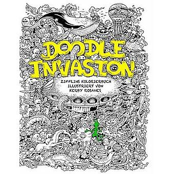 Doodle Invasion - Zifflins Kolorierbuch by Kerby Rosanes - 97814943473