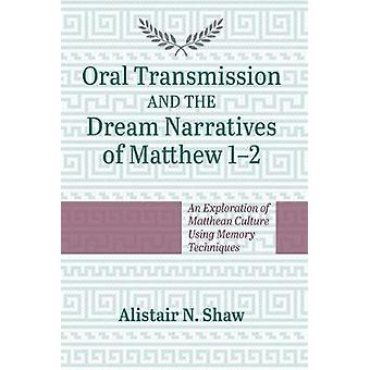 Oral Transmission and the Dream Narratives of Matthew 1-2 by Alistair