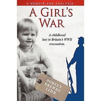 A Girl's War by Doreen Drewry Lehr - 9781599321868 Book