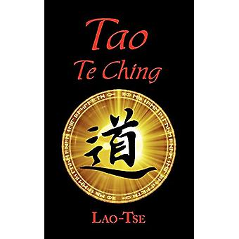 The Book of Tao - Tao Te Ching - The Tao and Its Characteristics by La