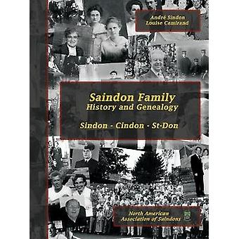 Saindon Family - History and Genealogy by Andre Sindon - 9782981060488