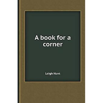 A Book for a Corner by Leigh Hunt - 9785518409118 Book