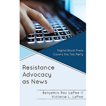 Resistance Advocacy as News Digital Black Press Covers the Tea Party