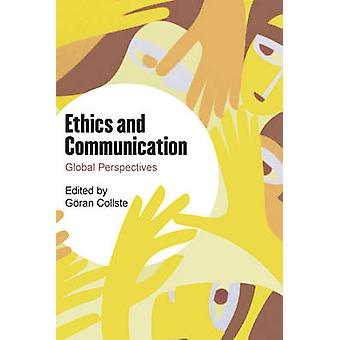 Ethics and Communication Global Perspectives