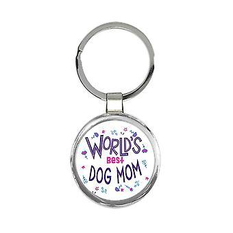 מחזיק מפתחות מתנה: העולמות הטובים ביותר כלב אמא נהדר