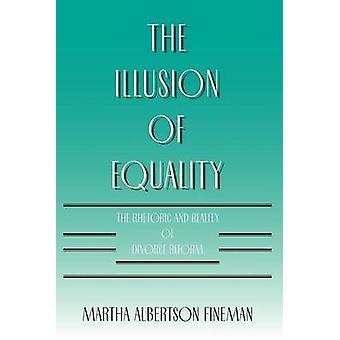 The Illusion of Equality by Martha Albertson Fineman
