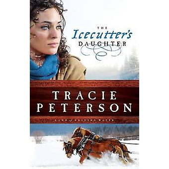 The Icecutters Daughter door Tracie Peterson