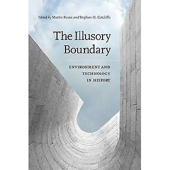 The Illusory Boundary by Edited by Martin Reuss & Edited by Stephen H Cutcliffe