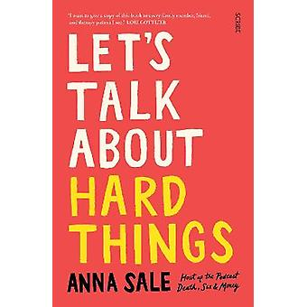 Lets Talk About Hard Things death sex money and other difficult conversations