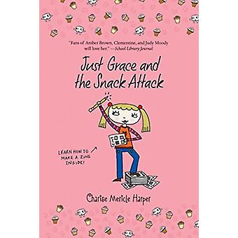 Just Grace and the Snack Attack Book 5 by Charise Mericle Harper