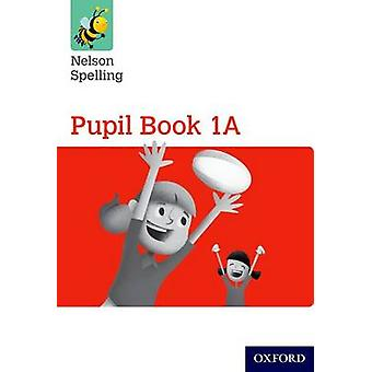 NELSON SPELLING PUPIL BK 1A Y1P2 RED
