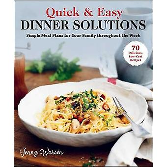 Quick  Easy Dinner Solutions Simple Meal Plans for Your Family throughout the Week