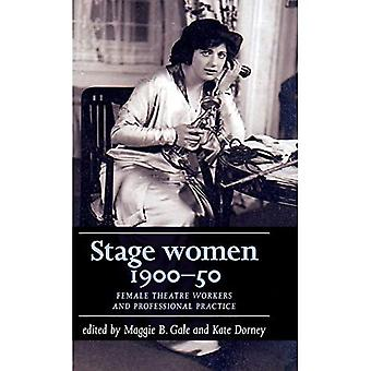Stage Women, 1900-50: Female Theatre Workers and Professional Practice