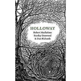 Holloway (Main) by Robert Macfarlane - Dan Richards - Stanley Donwood