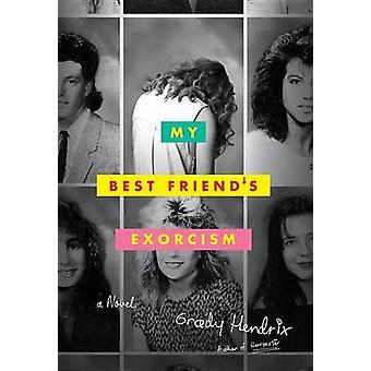 Exorcisme de mon meilleur ami - un roman de Grady Hendrix - 9781594748622 B