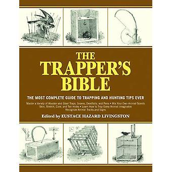 Bible le Piégeur - le Guide le plus complet sur le piégeage et la chasse