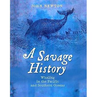 En vild historia - valfångst i Stilla havet och södra oceanerna av John