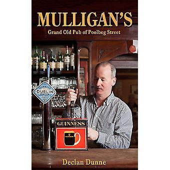Mulligan's - Grand Old Pub of Poolbeg Street by Declan Dunne - 9781781