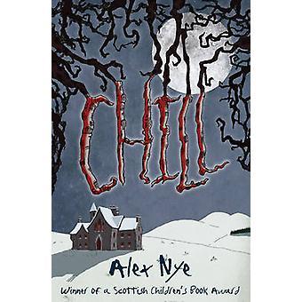 Chill (2. reviderede udgave) af Alex Nye - 9781782501497 bog