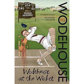 Wodehouse an das Wicket - ein Cricket Anthologie P. G. Wodehouse-