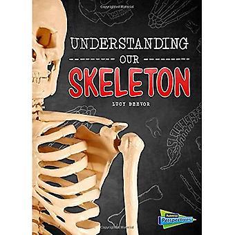 Forstå våre skjelettet (hjernen, kropp, Bones!)