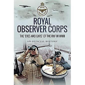 Royal Observer Corps: The Eyes�and Ears of the RAF in WWII