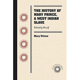 Mary prinssi, Länsi-Intian orja historia: liittyvät itse