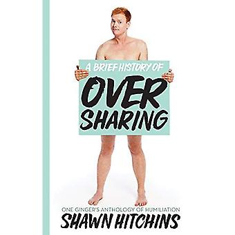 A Brief History Of Oversharing : Anthologie d'une Ginger de l'Humiliation