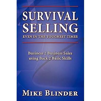 Verkauf von selbst in den härtesten Zeiten von Blinder & Mike überleben