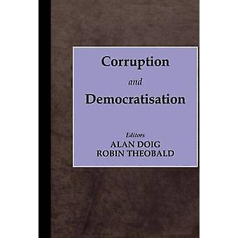 Corruption and Democratisation by Doig & Alan