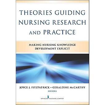 نظريات توجيه بحوث التمريض والممارسة مما يجعل التمريض تنمية المعارف الصريحة التي ي جويس & فيتزباتريك