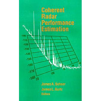 Coherent Radar Performance Estimation by Scheer & James A.
