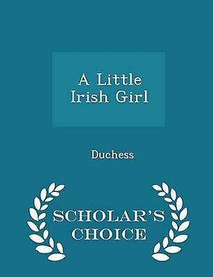 A Little Irish Girl  Scholars Choice Edition by Duchess