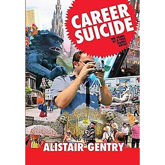Career Suicide by Gentry & Alistair