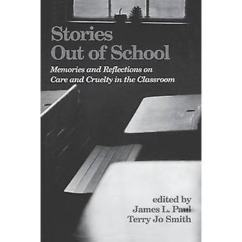 Storie fuori Scuola ricordi e riflessioni sulla cura e la crudeltà nell'aula di Paul & James