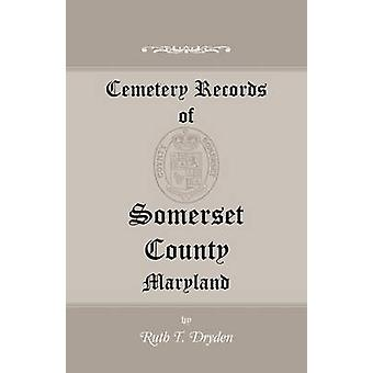 Registros do cemitério de Somerset County Maryland por Dryden & Ruth T.