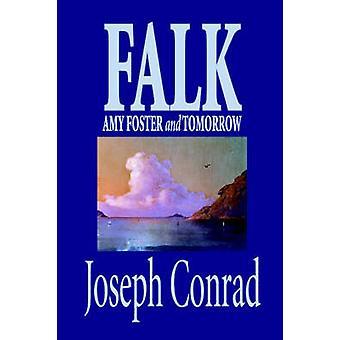 Falk Amy Foster und morgen von Joseph Conrad Fiction Klassiker von & Joseph Conrad