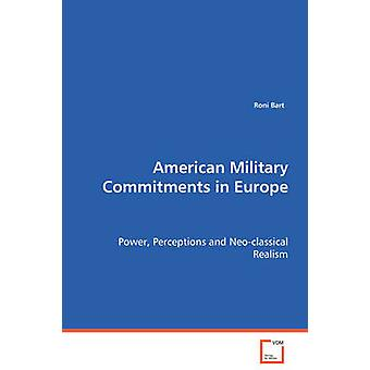 American Military Commitments in Europe by Bart & Roni