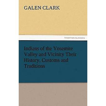 الهنود من وادي يوسمايت والمناطق المجاورة عاداتهم التاريخ والتقاليد بجالينوس & كلارك