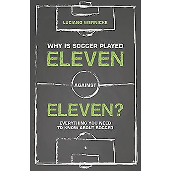 Why Is Soccer Played Eleven Against Eleven - Everything You Need To Kn