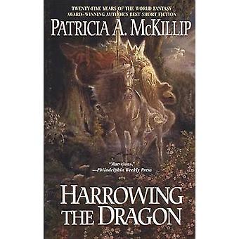 Harrowing the Dragon by Patricia A McKillip - 9780441014439 Book