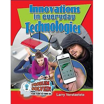 Innovations in Everyday Technologies by Larry Verstraete - 9780778726