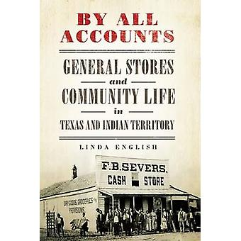 By All Accounts - General Stores and Community Life in Texas and India