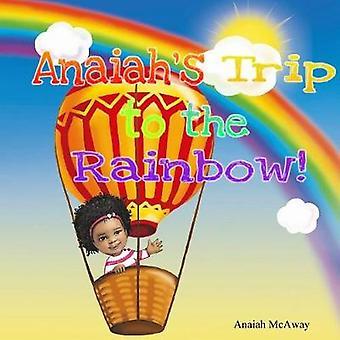 Anaiah's Trip to the Rainbow by Darshaun McAway - Anaiah McAway - Ste