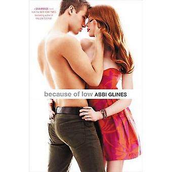 Because of Low by Abbi Glines - 9781442488649 Book