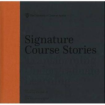 Signature Course Stories - Transforming Undergraduate Learning by Lori