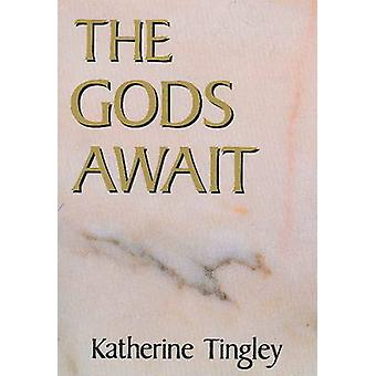The Gods Await (2nd Revised edition) by Katherine Tingley - Grace F.