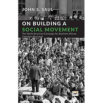 On Building A Social Movement - The North American Campaign for Southe