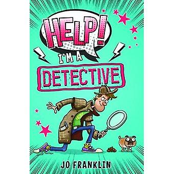Help! I'm a Detective by Jo Franklin - 9781909991538 Book